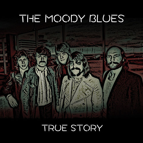 True Story by The Moody Blues