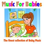 Music for Babies - The Finest Collection of Baby Music by Lullaby