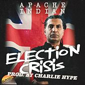 Election Crisis von Apache Indian