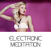 Electronic Meditation by Various Artists