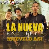 Muevelo Asi by Nueva Escuela