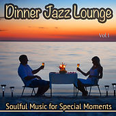 Dinner Jazz Lounge, Vol. 1 - Soulfoul Music for Special Moments by Various Artists