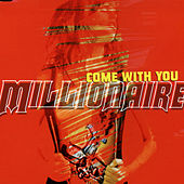 Come With You by Millionaire
