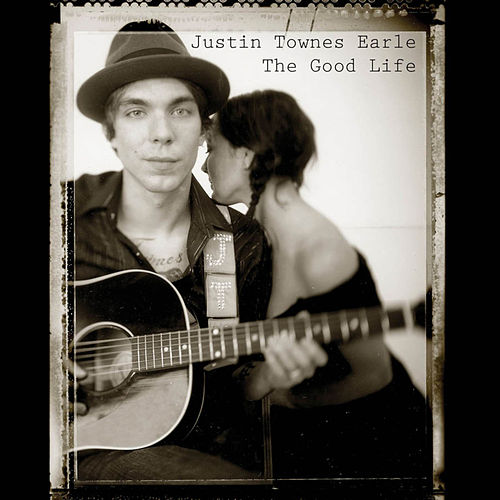 The Good Life by Justin Townes Earle