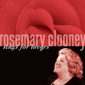 Rosemary Clooney Sings For Lovers by Rosemary Clooney