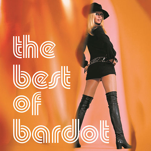 The Best Of Bardot by Brigitte Bardot