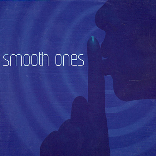 Smooth Ones by Various Artists