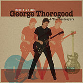 Ride 'Til I Die by George Thorogood