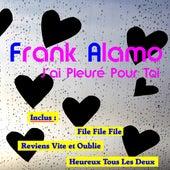 J'ai pleure pour toi by Frank Alamo