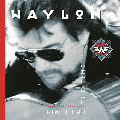 Right For The Time by Waylon Jennings