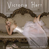 Whatever Happened To Romance? by Victoria Hart