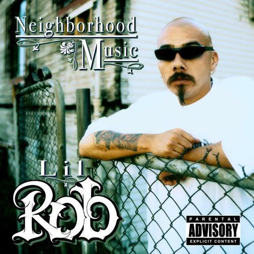 Neighborhood Music by Lil Rob