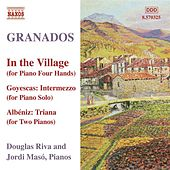 GRANADOS: Piano Music, Vol. 10 - In the Village by Douglas Riva
