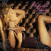Obsession Lounge, Vol. 3 by Various Artists
