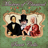 Masters of Classical. Sweet Cello by Orquesta Lírica Bellaterra