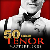 50 Must-Have Tenor Masterpieces by Various Artists