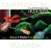 Campeones de Irlanda - Banjo / Violín / Lo Mejor by Various Artists