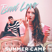 Bad Love - Single by Summer Camp