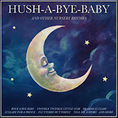 Hush-a-Bye Baby and Other Lullabys by Various Artists