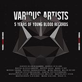5 Years of Young Blood Records by Various Artists