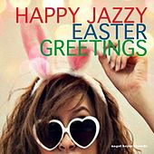 Happy Jazzy Easter Greetings by Various Artists