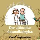 Der ultimative Gesundheitsplan - Golden Classics by Kurt Tepperwein