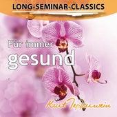 Long-Seminar-Classics - Für immer gesund by Kurt Tepperwein