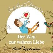 Der Weg zur wahren Liebe - Golden Classics by Kurt Tepperwein