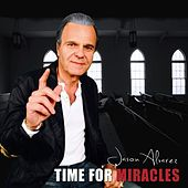 Time for Miracles by Jason Alvarez