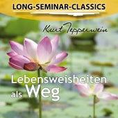 Long-Seminar-Classics - Lebensweisheiten als Weg by Kurt Tepperwein