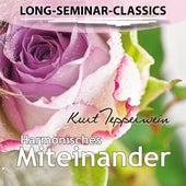 Long-Seminar-Classics - Harmonisches Miteinander by Kurt Tepperwein