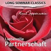 Long-Seminar-Classics - Liebevolle Partnerschaft by Kurt Tepperwein
