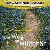 Long-Seminar-Classics - Der Weg zum Millionär by Kurt Tepperwein