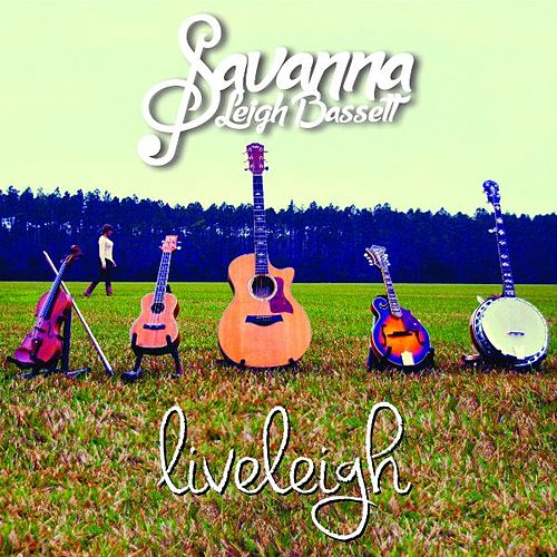 Liveleigh by Savanna Leigh Bassett