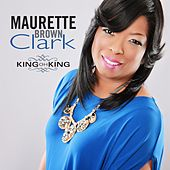 King Oh King - Single by Maurette Brown Clark