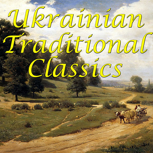Ukrainian Traditional Classics by The Ukrainians