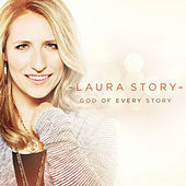 God of Every Story by Laura Story