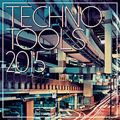 Techno Tools 2015 by Various Artists