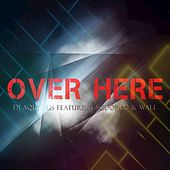 Over Here (feat. Wale, Scoop Lo) - Single by DJ Aqueous