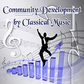 Community Development by Classical Music - Social Development with Instrumentalist, Awareness, High Culture, Be Aware What You Listen, Personal Development with Famous Composers by Human Society Collective