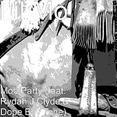 Mob Party (feat. Rydah J Clyde & Dope Boy Tone) by Lil' Mo