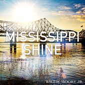 Mississippi Shine (feat. David Banner) by Willie Moore Jr.