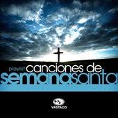 Playlist - Canciones De Semana Santa by Jesús Adrián Romero