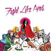 Fight Like Apes by Fight Like Apes