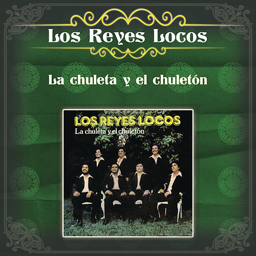 La Chuleta y el Chuletón by Los Reyes Locos