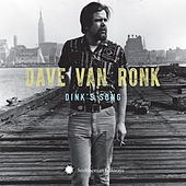 Dink's Song (Covered in the Motion Picture) - Single by Dave Van Ronk