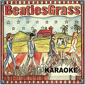 Beatlegrass - Karaoke by The Grassmasters