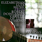 Elizabethan Lute Music From Robert Dowland's Varietie of Lute Lessons by Various Artists