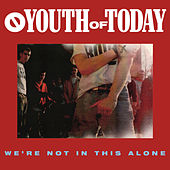 We're Not In This Alone by Youth Of Today