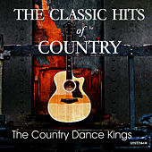 The Classic Hits Of Country - Vol. 1 by Country Dance Kings